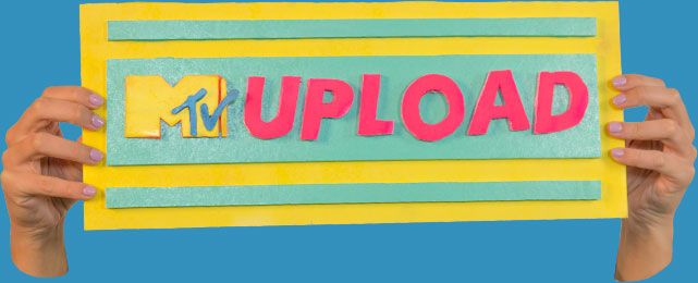 MTV Upload! Get your music video on MTV!